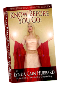 Know Before You Go: Marketing Magic Using the Basics by Lynda Hubbard